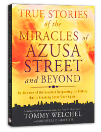 True Stories of the Miracles of Azusa Street and Beyond, paperback