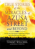 True Stories of the Miracles of Azusa Street and