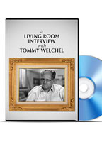 A Living Room Interview with Tommy Welchel DVD